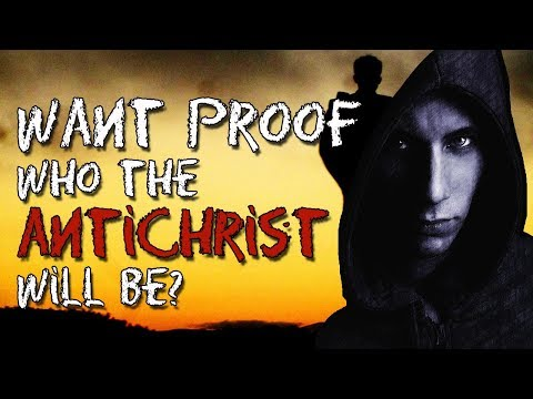 Want Proof Who The AntiChrist Will Be?