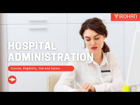 Hospital Administration Course, Eligibility, Job and Salary