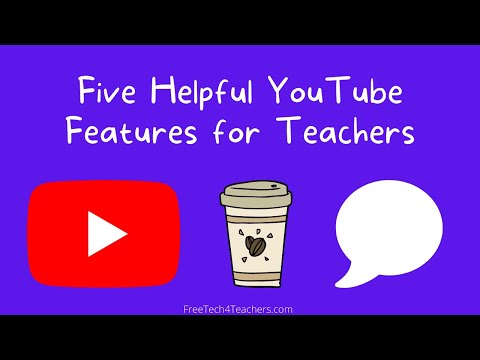 Five Helpful YouTube Features for Teachers