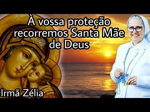 À vossa proteção recorremos Santa Mãe de Deus - Irmã Zélia