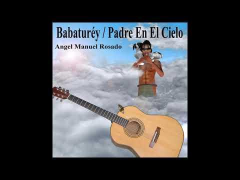 Babaturéy/Padre En El Cielo/Father In The Sky