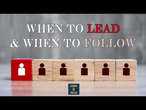 When To Lead & When To Follow - How I talk |HIT|