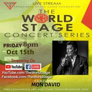 """MON DAVID """"Livestream/Archives"""" From: The 'new' World STAGE · Fri., 15th, 2021 8PM PT *updatez* (free/donation requested)"""