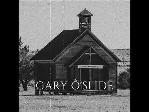 Gary O'Slide   Mojo