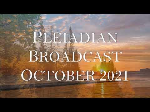 Pleiadian Broadcast October 2021
