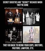 Secret Societies are secret because they are criminal societies