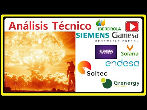 Análisis Técnico ENDESA, IBERDROLA,SOLARIA, GRENERGY, SIEMENS AG, SIEMENS EN, GAMESA, SOLTEC