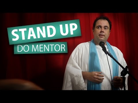 VÍDEO-HUMOR : STAND-UP do MENTOR !