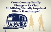 Cross Country Family Vintage + Rv Club Mobilizing Visually Impaired, Blind - Handicapped ®.