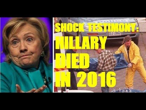 Shock Testimony: Hillary Died In 2016